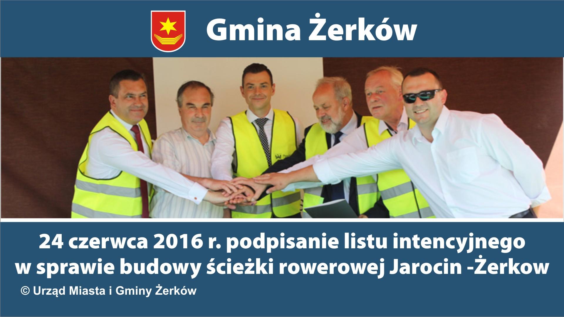 24 czerwca 2016 r.- Podpisanie listu intencyjnego wsprawie budowy ścieżki rowerowej Jarocin- Wilkowyja- Żerków