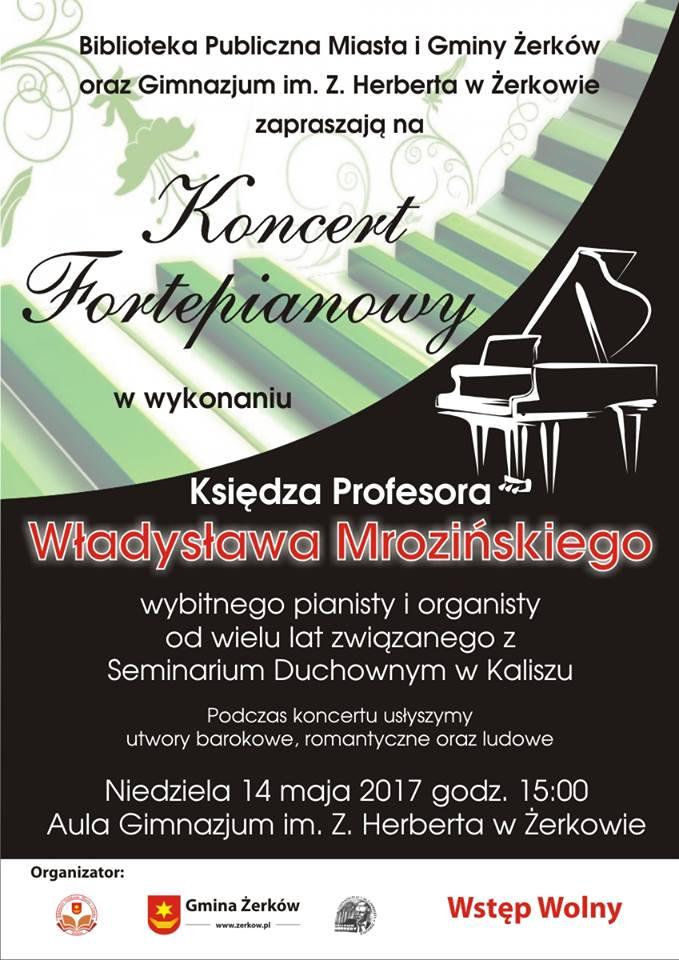 14 maja 2017 r. - Koncert fortepianowy ks. Władysława Mrozińskiego w Gimnazjum w Żerkowie